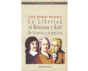 Portada de La Libertad En Rousseau Y Kant: De La Teoria A La Practica