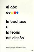 Portada de El Abc De La Bauhaus Y La Teoria Del Diseño (2ª Ed.)