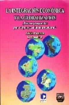Portada de Integracion Economica Y Globalizacion