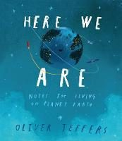 Portada de Here We Are:notes For Living On Planet Earth