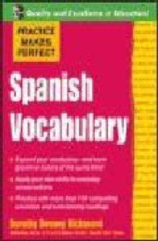 Portada de Practice Makes Perfect: Spanish Vocabulary
