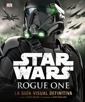 Portada de Star Wars: Rogue One: La Guia Visual Definitiva