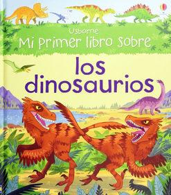 Portada de Mi Primer Libro Sobre Los Dinosaurios