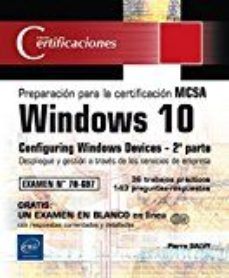 Portada de Windows 10 – 2ª Parte De La Preparacion Para La Certificacion Mcsa Configuring Windows Devices
