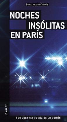 Portada de Noches Insolitas En Paris 2009 (guias Jonglez) (ref. 91047)