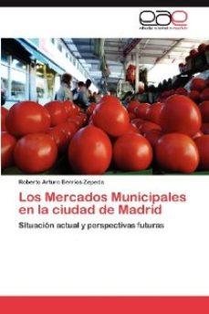 Portada de Los Mercados Municipales En La Ciudad De Madrid