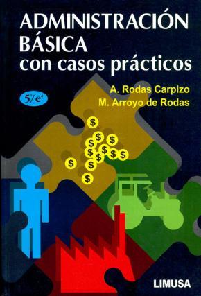 Portada de Administracion Basica Con Casos Practicos (5ª Ed.)
