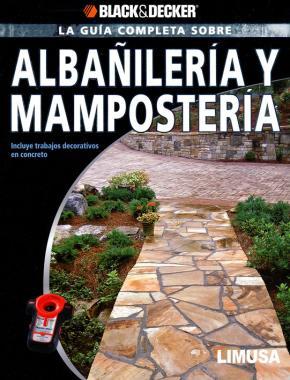Portada de La Guia Completa Sobre Albañileria Y Mamposteria: Incluye Trabajo S Decorativos En Concreto