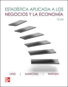 Portada de Estadistica Aplicada A Los Negocios Y La Economia (15ª Ed.)