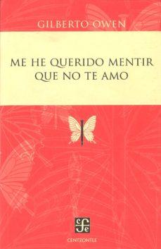 Portada de Me He Querido Mentir Que No Te Amo