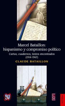 Portada de Marcel Bataillon: Hispanismo Y Compromiso Politico: Cartas, Cuadernos, Textos Encontrados (1914-1967)