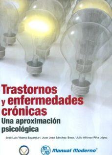 Portada de Trastornos Y Enfermedades Cronicas: Una Aproximacion Psicologica