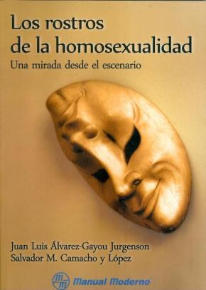 Portada de Los Rostros De La Homosexualidad. Una Mirada Desde El Escenario