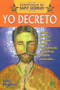 Portada de Yo Decreto: Amor, Familia, Trabajo, Salud, Abundancia, Equilibrio , Perdon, Sanacion