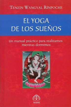 Portada de El Yoga De Los Sueños: Un Manual Practico Para Realizarnos Mientras Dormimos