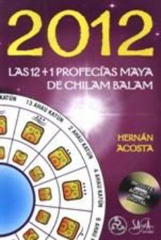 Portada de 2012: Las 12 + 1 Profecias Mayaa Chilam Balam (incluye Agenda Dig Ital)