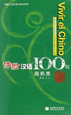 Portada de Vivir El Chino 100 Frases  (comercio Y Negocios