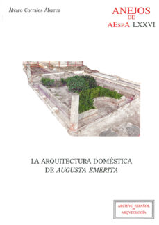 Portada de La Arquitectura Domestica De Augusta Emerita