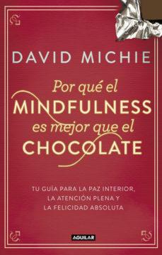 Portada de Por Que El Mindfulness Es Mejor Que El Chocolate