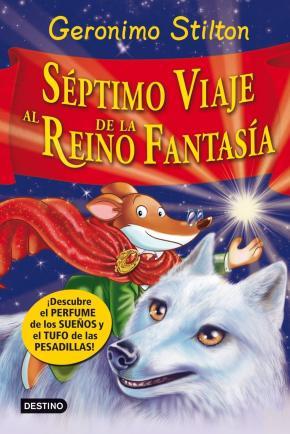 Portada de Septimo Viaje Al Reino De La Fantasia (Descubre El Perfume De Los Sueños Y El Tufo De Las Pesadillas)
