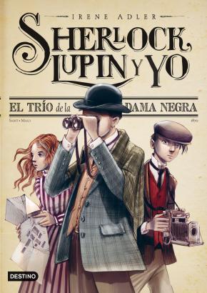Portada de Sherlock, Lupin Y Yo 1. El Trio De La Dama Negra
