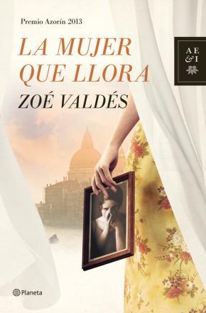 Portada de La Mujer Que Llora (premio Azorin 2013)