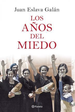 Portada de Los Años Del Miedo: La Nueva España (1939-1952)