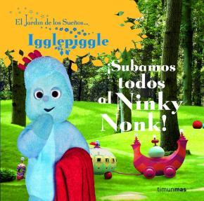 Portada de ¡subamos Todos Al Ninky Nonk! (el Jardin De Los Sueños)