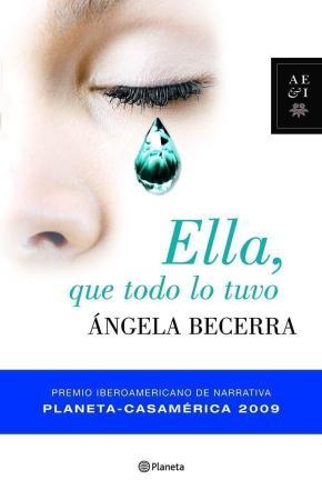 Portada de Ella Que Todo Lo Tuvo (premio Casa America 2009)
