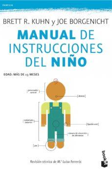 Portada de Manual De Instrucciones Del Niño: Solucion De Problemas, Consejos Y Mantenimietno