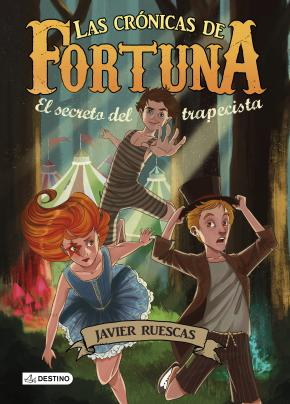 Portada de Las Cronicas De Fortuna Nº 1. El Secreto Del Trapecista