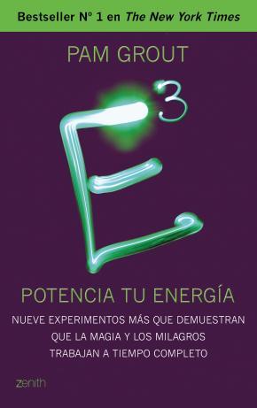 Portada de E3: Potencia Tu Energia: Nueve Experimentos Mas Que Demuestran Que La Magia Y Los Milagros Trabajan A Tiempo Completo