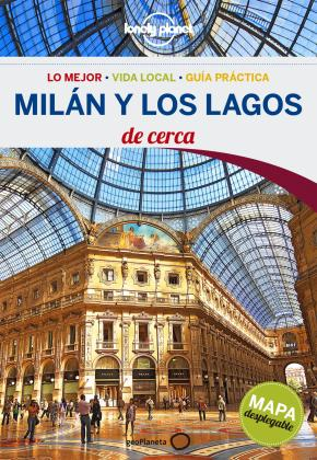 Portada de Milan Y Los Lagos De Cerca 2016 (lonely Planet) (3ª Ed.)