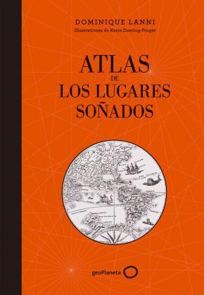 Portada de Atlas De Los Lugares Soñados