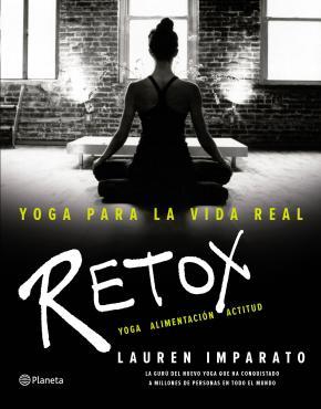 Portada de Yoga Para La Vida Real: Retox