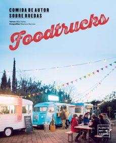 Portada de Foodtrucks: Comida De Autor Sobre Ruedas
