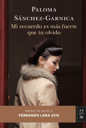 Portada de Mi Recuerdo Es Mas Fuerte Que Tu Olvido (premio De Novela Fernando Lara 2016)