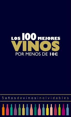 Portada de Los 100 Mejores Vinos Por Menos De 10 Euros 2018