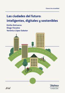 Portada de Las Ciudades Del Futuro: Inteligentes, Digitales Y Sostenibles