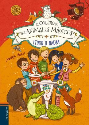 Portada de El Colegio De Los Animales Magicos 5 :¡todo O Nada!