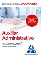 Portada de Auxiliar Administrativo De La Comunidad Autonoma De Cantabria: Temario Materias Comunes Volumen 1