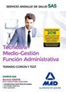 Portada de Tecnico/a Medio-gestion Funcion Administrativa Del Sas Opcion Administracion General: Temario Comun Y Test