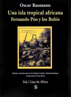 Portada de Una Isla Tropical Africana: Fernando Poo Y Los Bubis