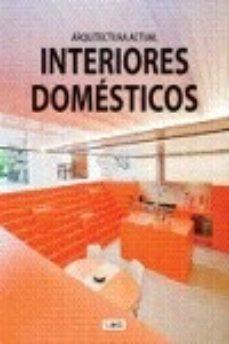 Portada de Interiores Domesticos Arquitectura Actual