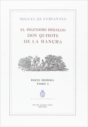 Portada de El Ingenioso Hidalgo Don Quijote De La Mancha – Parte Primera – Tomo I (rae) (ed. Ilustrada E Impresa Por Ibarra, 1780)