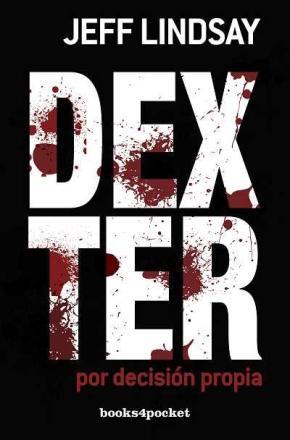 Portada de Dexter Por Decision Propia (b4p)