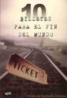 Portada de 10 Billetes Para El Fin Del Mundo (2ª Ed.)