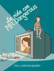 Portada de La Vida Con Mr. Dangerous