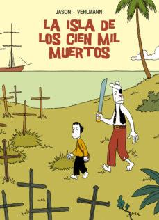 Portada de La Isla De Los Cien Mil Muertos