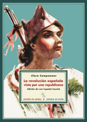 Portada de La Revolucion Española Vista Por Una Republicana (4ª Ed.)